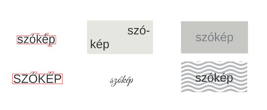 Ugyanaz a szó kisbetűvel, nagybetűvel, elválasztva, mintás háttérrel, alacsony kontraszttal, cirkalmas betűvel